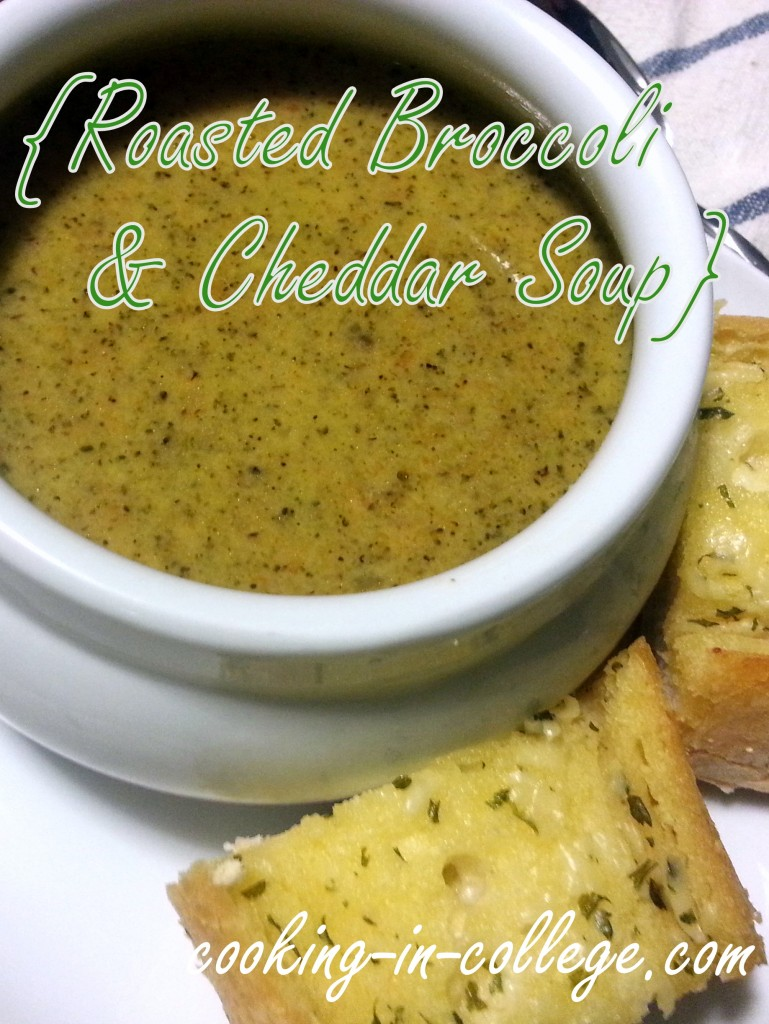Roasted Broccoli and Cheddar Soup - Cooking in College