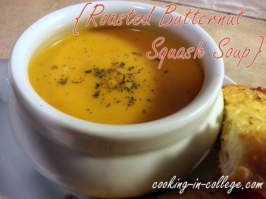 Cooking in College - Roasted Butternut Squash Soup